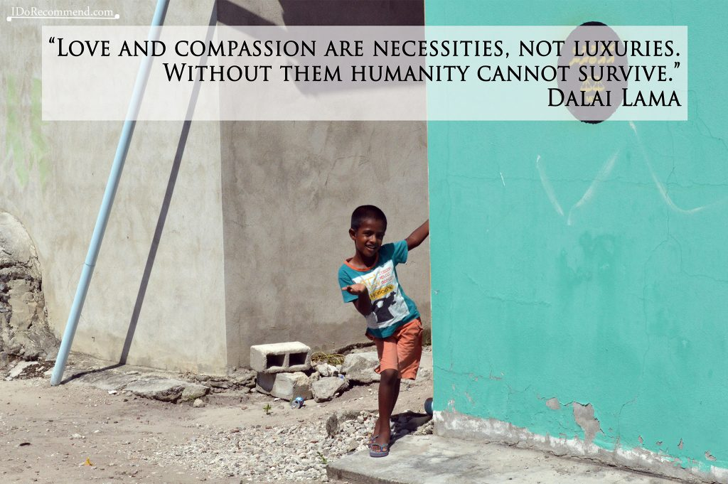 "Quote ""Love and compassion are necessities, not luxuries; without them humanity cannot survive"" (photo from Maldives, Dharavandhoo island)"